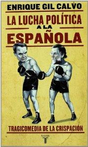 Portada de LA LUCHA POLÍTICA A LA ESPAÑOLA