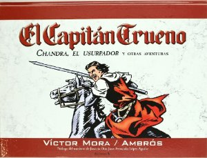 Portada de EL CAPITAN TRUENO: CHANDRA, EL USURPADOR Y OTRAS AVENTURAS (EDICION NO NUMERADA)