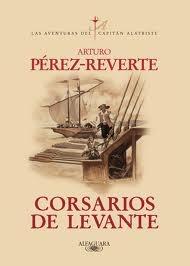 Portada de CORSARIOS DE LEVANTE (LAS AVENTURAS DEL CAPITÁN ALATRISTE #6)