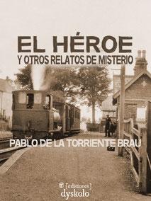 Portada de EL HÉROE Y OTROS RELATOS DE MISTERIO