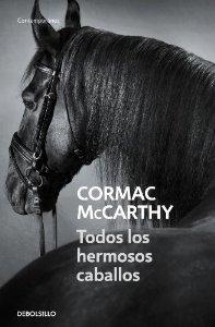 TODOS LOS HERMOSOS CABALLOS (TRILOGÍA DE LA FRONTERA#1)