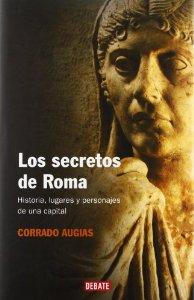 Portada de LOS SECRETOS DE ROMA: HISTORIA, LUGARES Y PERSONAJES DE UNA CAPITAL