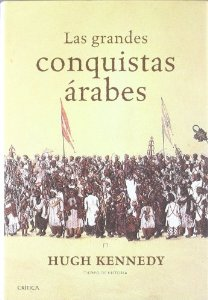Portada de LAS GRANDES CONQUISTAS ÁRABES