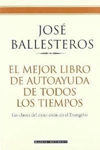 EL MEJOR LIBRO DE AUTOAYUDA DE TODOS LOS TIEMPOS: LAS CLAVES DEL EXITO ESTAN EN EL EVANGELIO