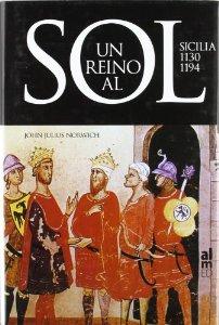 UN REINO AL SOL. SICILIA 1130-1194