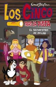 LOS CINCO TRAS LA PISTA: EL SECUESTRO DE DYLAN