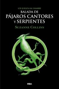 BALADA DE PÁJAROS CANTORES Y SERPIENTES (LOS JUEGOS DEL HAMBRE #0)