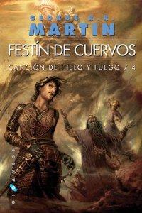 Portada de FESTÍN DE CUERVOS (CANCIÓN DE HIELO Y FUEGO #4)