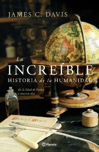 Portada de LA INCREIBLE HISTORIA DE LA HUMANIDAD: DE LA EDAD DE PIEDRA A NUESTROS TIEMPOS