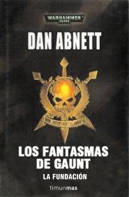 LOS FANTASMAS DE GAUNT. LA FUNDACIÓN