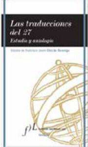 Portada de LAS TRADUCCIONES DEL 27: ESTUDIO Y ANTOLOGIA