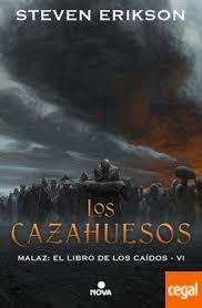 Portada de LOS CAZAHUESOS (MALAZ: EL LIBRO DE LOS CAÍDOS # 6)