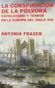 Portada de LA CONSPIRACIÓN DE LA PÓLVORA. CATOLICISMO Y TERROR EN LA EUROPA DEL SIGLO XVII
