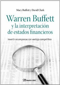 Portada de WARREN BUFFETT Y LA INTERPRETACION DE ESTADOS FINANCIEROS: INVERTIR EN EMPRESAS CON VENTAJA COMPETITIVA