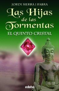 LAS HIJAS DE LAS TORMENTAS III. EL QUINTO CRISTAL